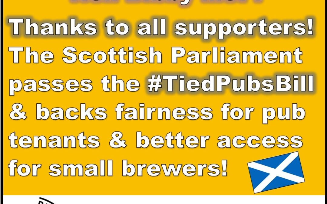 The Campaign for Pubs toasts the unanimous passing of the Tied Pubs Bill to herald in a new era of fairness for Scotland's tied pub tenants